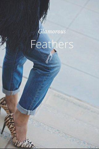 Feathers Glamorous