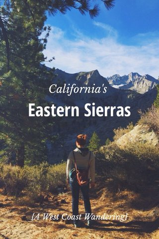 Eastern Sierras California's {A West Coast Wandering}