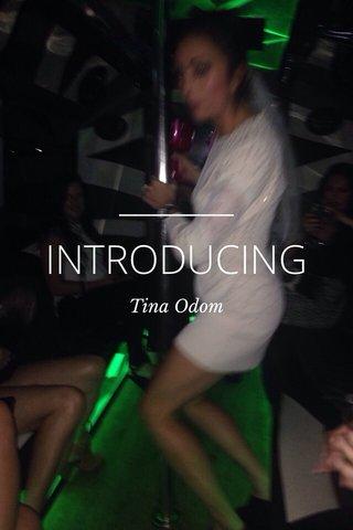 INTRODUCING Tina Odom