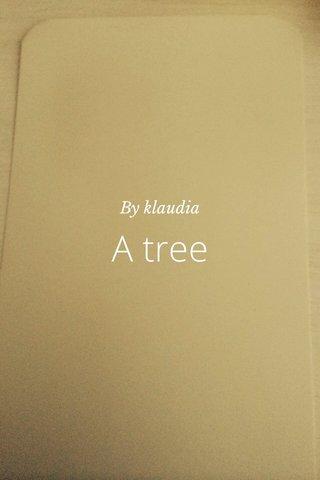 A tree By klaudia