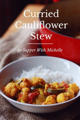 Curried Cauliflower Stew by Supper With Michelle