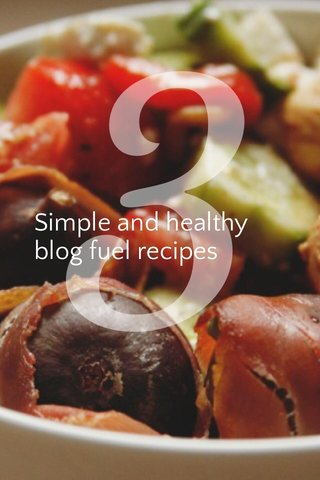 3 Simple and healthy blog fuel recipes