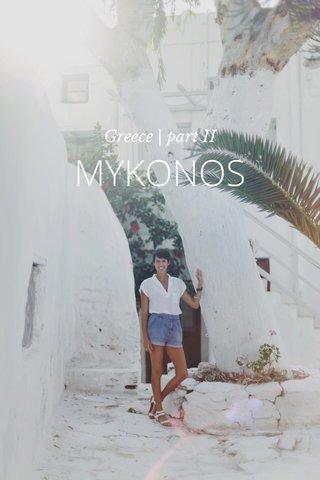 MYKONOS Greece | part II