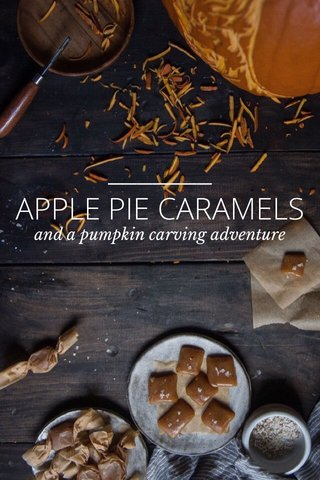 APPLE PIE CARAMELS and a pumpkin carving adventure