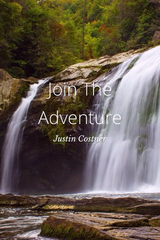 Join The Adventure Justin Costner
