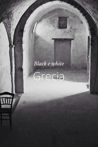 Grecia Black e white