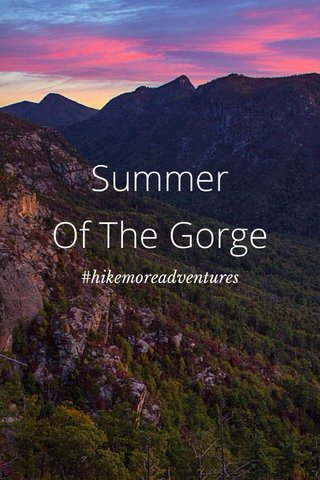 Summer Of The Gorge #hikemoreadventures
