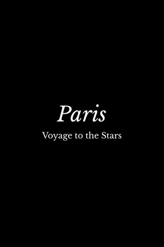 Paris Voyage to the Stars
