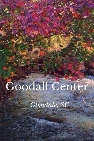 Goodall Center Glendale, SC
