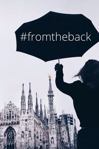 #fromtheback