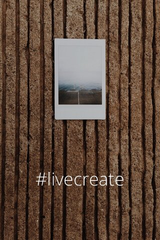 #livecreate