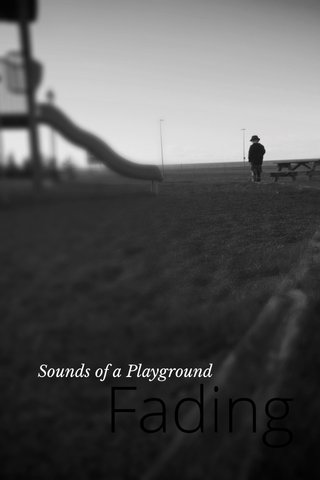 Fading Sounds of a Playground