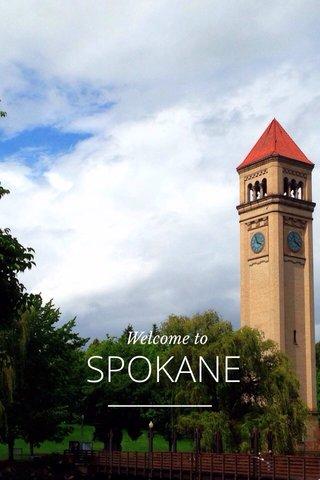 SPOKANE Welcome to