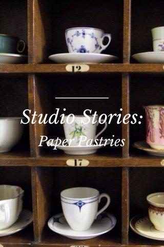 Studio Stories: Paper Pastries
