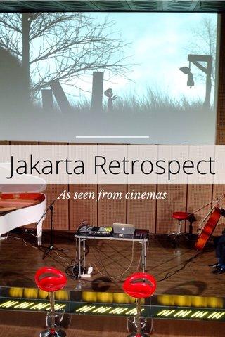 Jakarta Retrospect As seen from cinemas