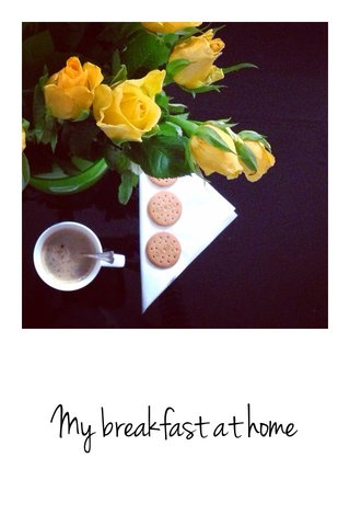 My breakfast at home