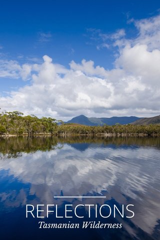 REFLECTIONS Tasmanian Wilderness