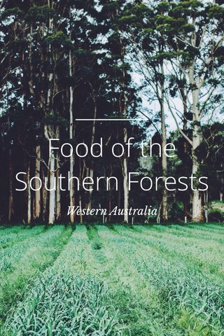 Food of the Southern Forests Western Australia