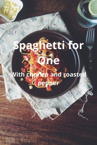 Spaghetti for One With chorizo and roasted pepper