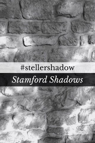 Stamford Shadows #stellershadow
