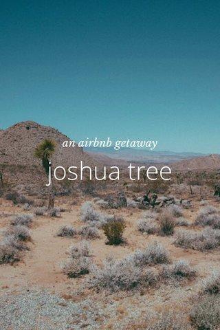 joshua tree an airbnb getaway