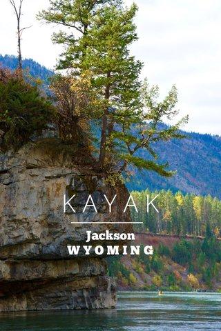 KAYAK Jackson W Y O M I N G