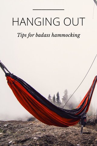 HANGING OUT Tips for badass hammocking