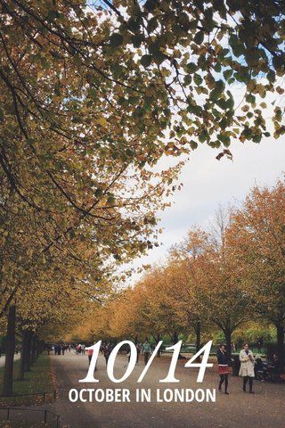 10/14 OCTOBER IN LONDON