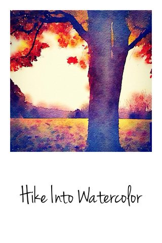 Hike Into Watercolor