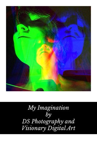 My Imagination by DS Photography and Visionary Digital Art