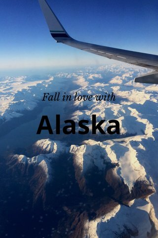 Alaska Fall in love with