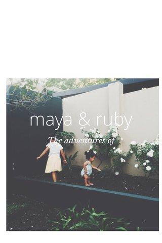 maya & ruby The adventures of