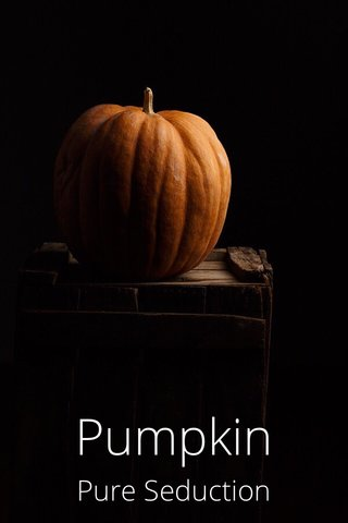 Pumpkin Pure Seduction