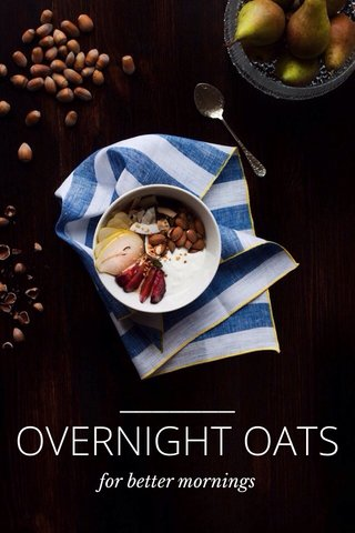 OVERNIGHT OATS for better mornings