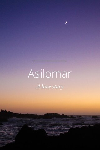 Asilomar A love story