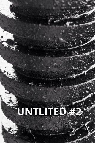 UNTLITED #2