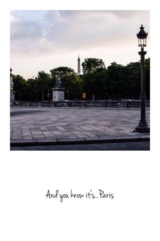 And you know it's...Paris