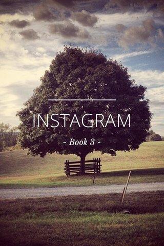 INSTAGRAM - Book 3 -