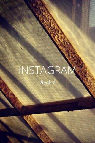 INSTAGRAM - Book 4 -