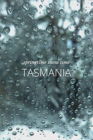 TASMANIA springtime snow time