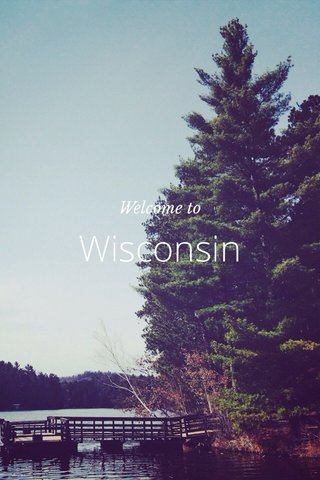 Wisconsin Welcome to