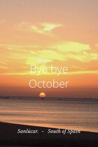 Bye bye October Sanlúcar. - South of Spain