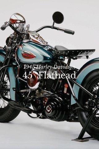 "45"" Flathead 1945 Harley Davidson"