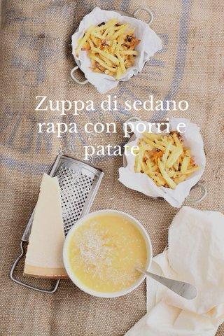 Zuppa di sedano rapa con porri e patate