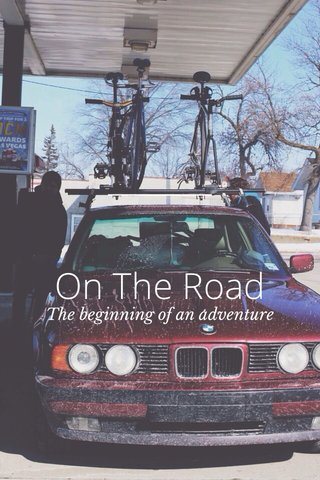 On The Road The beginning of an adventure