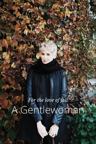 A Gentlewoman For the love of fall