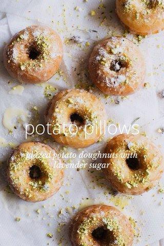 potato pillows glazed potato doughnuts with lavender sugar