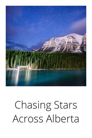 Chasing Stars Across Alberta