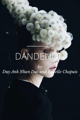 DANDELION by Duy Anh Nhan Duc and Isabelle Chapuis