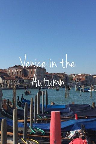 Venice in the Autumn
